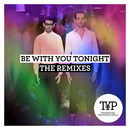 Be With You Tonight (The Remixes 2)/The Young Professionals