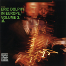 Eric Dolphy In Europe, Vol. 3/Eric Dolphy