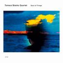 Soul Of Things/Tomasz Stanko Quartet