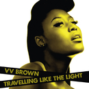 Travelling Like The Light/V V Brown
