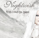 Wish I Had An Angel/Nightwish