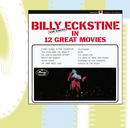 Now Singing in 12 Great Movies/Billy Eckstine