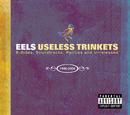 Useless Trinkets-B Sides, Soundtracks, Rarieties and Unreleased 1996-2006/Eels