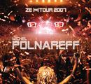 Ze (re) Tour 2007/Michel Polnareff