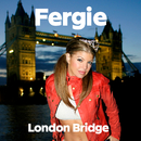 London Bridge/Fergie