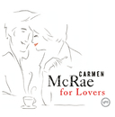 Carmen McRae For Lovers/Carmen McRae