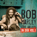 In Dub Vol. 1/Bob Marley, The Wailers