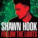 Follow The Lights/Shawn Hook