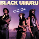 Chill Out/Black Uhuru