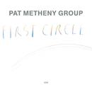 First Circle/Pat Metheny Group