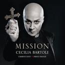 ミッション/Cecilia Bartoli, Philippe Jaroussky, Coro della Radiotelevisione Svizzera, I Barocchisti, Diego Fasolis