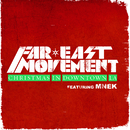 Christmas in Downtown LA (feat. MNEK)/Far East Movement