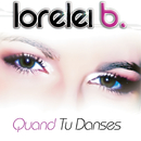 Quand Tu Danses/Lorelei B