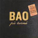BAO på turné/Benny Anderssons Orkester, Helen Sjöholm, Tommy Körberg