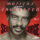 Músicas Para Churrasco (Vol. I)/Seu Jorge