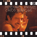 Meus Caros Amigos/Chico Buarque