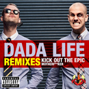 Kick Out The Epic Motherf**ker (Vocal Version)/Dada Life
