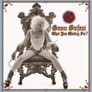 What You Waiting For?/Gwen Stefani