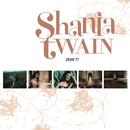 Don't!/Shania Twain