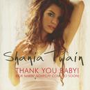 Thank You Baby (International Version)/Shania Twain