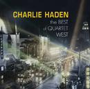 Charlie Haden - The Best Of Quartet West/Charlie Haden Quartet West