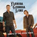 Here's To The Good Times/Florida Georgia Line