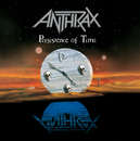 Persistence Of Time/Anthrax
