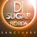 SANCTUARY feat. FLO RIDA (CJ Stone & Milo .NL)/DJ Sugar