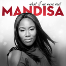 What If We Were Real/Mandisa
