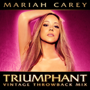 Triumphant(Vintage Throwback Mix)/Mariah Carey