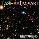 Best Friend/Tashaki Miyaki