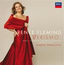 Verismo/Renée Fleming, Orchestra Sinfonica di Milano Giuseppe Verdi, Marco Armiliato
