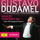 Mahler: Symphony No.1 - From The Inaugural Concert (DG Concerts 2009/2010 LA 1)/Los Angeles Philharmonic, Gustavo Dudamel
