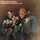 Together For The First Time...Live/B.B. King, Bobby Bland