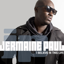 I Believe In This Life/Jermaine Paul