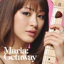 Getaway/マリア