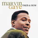 Then & Now/MARVIN GAYE