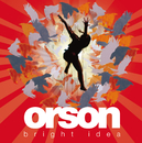 Bright Idea/Orson