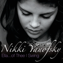 Ella...Of Thee I Swing (Japanese Version w/ Bonus Tracks (3))/Nikki Yanofsky