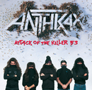 Attack Of The Killer B's/アンスラックス