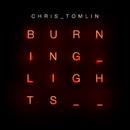 Burning Lights/Chris Tomlin