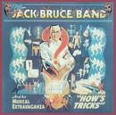 How's Tricks/Jack Bruce