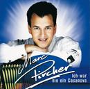 Ich War Nie Ein Casanova/Marc Pircher