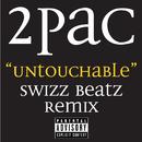 Untouchable Swizz Beatz Remix (feat. Bone Thugs-N-Harmony)/Tupac Shakur