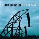 To The Sea (Japan Version)/Jack Johnson