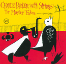 チャーリー・パーカー・ウィズ・ストリングス:コンプリート・マスター・テイクス/Charlie Parker