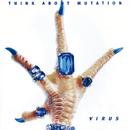 Virus/Think About Mutation