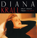 Only Trust Your Heart/Diana Krall