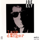 Love And Danger/Joe Ely