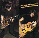 George Thorogood & the Destroyers/George Thorogood And The Destroyers